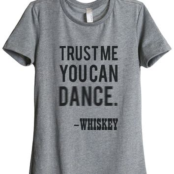 Trust Me You Can Dance Whiskey