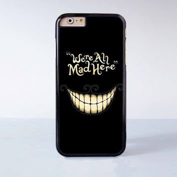 We're all mad here Plastic Case Cover for Apple iPhone 6 6 Plus 4 4s 5 5s 5c