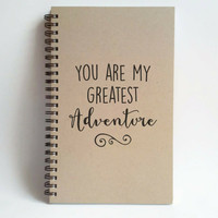 You are my greatest adventure, 5x8 writing journal, custom spiral notebook, personalized brown kraft memory book, small sketchbook scrapbook