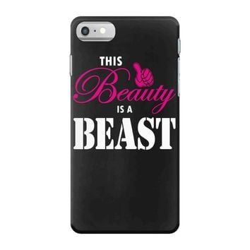 This Beauty Is A Beast iPhone 7 Case