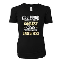 Coolest Girls Become A Caregivers Funny Gift - Ladies T-shirt