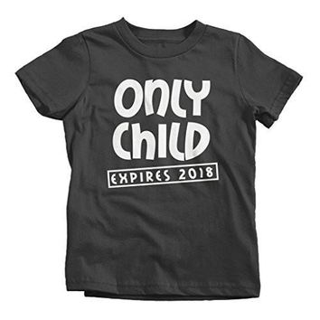Shirts By Sarah Youth Funny Only Child Expiring 2018 Toddler T-Shirt New Baby Shirts