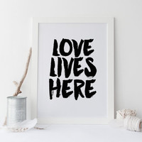 """Printable art """" lOVE Lives HERE"""" print,TYPOGRAPHY PRINT,Inspirational quote,inspirational print,Prints,Quotes,Home poster,Instant download"""