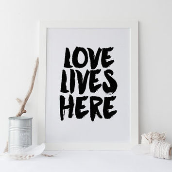 "Printable art "" lOVE Lives HERE"" print,TYPOGRAPHY PRINT,Inspirational quote,inspirational print,Prints,Quotes,Home poster,Instant download"