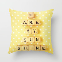 You Are My Sunshine Throw Pillow by Happeemonkee