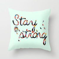 Stay Strong Throw Pillow by Cindys