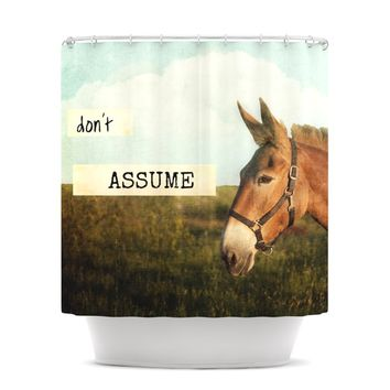 "Catherine McDonald ""Don't Assume"" Shower Curtain"