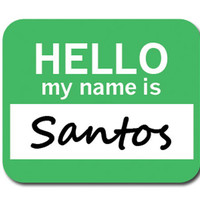 Santos Hello My Name Is Mouse Pad
