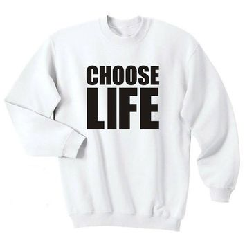 Choose Life Printed Shirt Mens Womens Trainspotting 90'S Wham 80'S Retro Top tumblr Sweatshirt greys anatomy sweatshirt