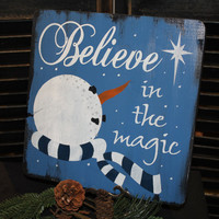 Snowman Sign/BELIEVE in the MAGIC/Christmas Sign/Handpainted Wood/READY to Ship