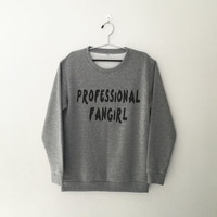Professional fangirl crewneck sweatshirt for womens teenager jumper funny saying teens fashion graphic tee dope swag student college gifts