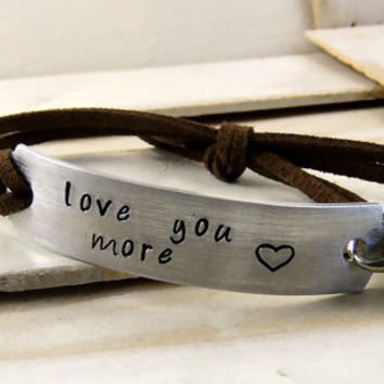Love You More, Hand Stamped Bracelet, Leather Bracelet, Cuff Bracelet, Quote Bracelet