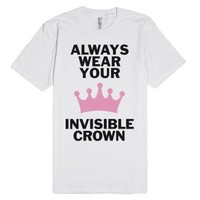 Always Wear Your Invisible Crown-Unisex White T-Shirt
