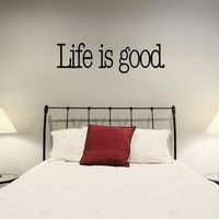 Life Is Good Wall Art Decals
