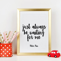 Peter Pan quote Nursery print Baby boy gift Nursery decor Inspirational poster Peter Pan poster Movie quote Kids quote Baby Room art