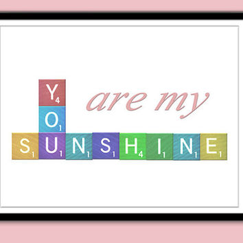 Printable Nursery Quote, You Are My Sunshine, Instant Download, Scrabble Wall Art, Printable Art, Download Images, Wall Words, Wall Decor