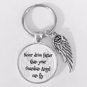 Never Drive Faster Than Your Guardian Angel Can Fly Sweet Sixteen Gift Keychain