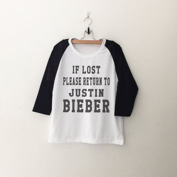 If lost please return to justin bieber sweatshirt raglan T-Shirt sweatshirt womens teens unisex grunge tumblr instagram swag hipster gifts