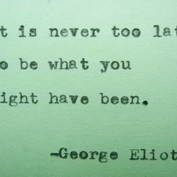 GEORGE ELIOT inspirational quote Typed on Typewriter life quote