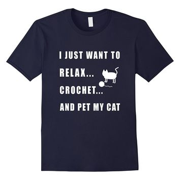 Crochet And Pet My Cat - Funny Crocheting Gifts T-Shirt