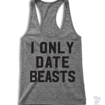 I Only Date Beasts Racerback
