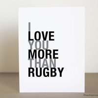 I Love You More Than Rugby greeting card