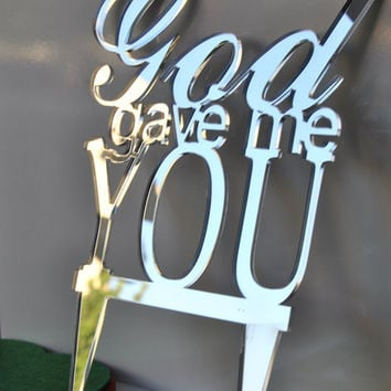 "WEDDING Cake Toppers ""god gave me you"" Romantic Gift, funny cake topper, mirror cake topper, vintage cake topper"