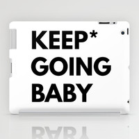 Keep Going Baby iPad Case by White Print Design