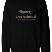 Dachshund through the Snow Funny Christmas Pullover Sweatshirts X-mas Gifts