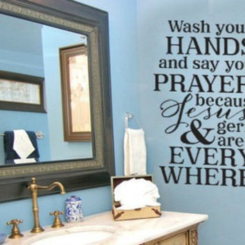 Wash your hands Say your prayers Jesus and Germs are Everywhere Vinyl Wall Decal Sticker