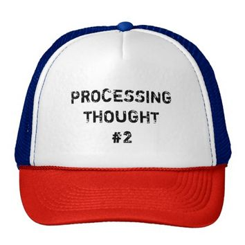 Processing Thought #2 Trucker Hat