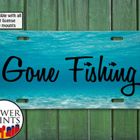Gone Fishing Quote Water Ocean Fish Pole Bass Trout Cool Accessory For Front License Plate Car Tag One Size Fits All Vehicle Custom