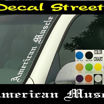"""American Muscle Vertical Car Windshield  Die Cut Vinyl Decal Sticker 4"""" x 22"""" Old English"""