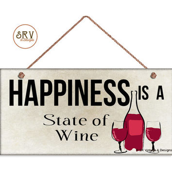 "Wine Sign, Happiness Is A State of Wine, Weatherproof, 5""x10""  Wine Bottle and Glasses Wall Plaque, Funny Sign, Humorous Sign, Made To Order"