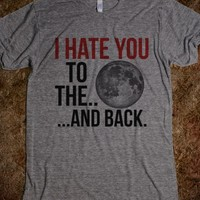 I HATE YOU TO THE MOON AND BACK T-SHIRT (IDA32005)