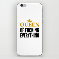 QUEEN OF FUCKING EVERYTHING iPhone & iPod Skin by CreativeAngel