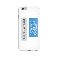 YOU BROKE MY HEART TEXT IPHONE CASE - Shop Jeen - powered by Hingeto