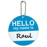 Raul Hello My Name Is Round ID Card Luggage Tag