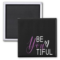 """""""Be-you-tiful"""" quote Square Magnet"""