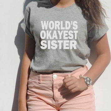 World's Okayest Sister Women's Casual Gray T-Shirt