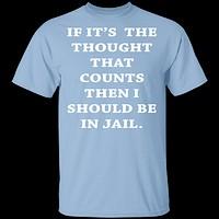 Jail For My Thoughts T-Shirt