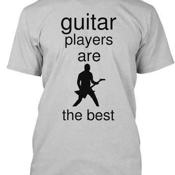 Guitar players are the best.