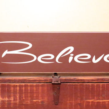Believe wood sign, shelf sitter, wall hanging, rustic and primitive decor