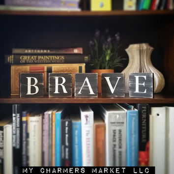 Brave Sign, Brave Art, Brave Tile Letters, Brave Wall Decor, Wooden Letter Blocks, Wood Letter Tiles, Shabby Chic Brave Sign Set, Gift Idea