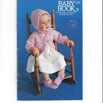 1976 Coats & Clark's Baby Book No. 251, Crochet and Knit Baby Clothes, Blankets, Sacque, Booties, Cap, Suit, Shawl, Piglet, Vintage Book