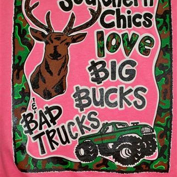 SALE Southern Chics Funny Big Bucks Bad Trucks Hunt Girlie Bright T Shirt