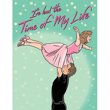 I've had the Time of My Life Dirty Dancing Card