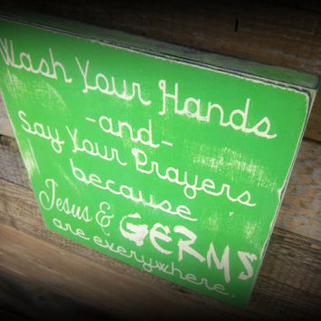 Funny Rustic Wood Bathroom Sign/Wash Your Hands and Say Your Prayers Because Jesus and Germs are everywhere