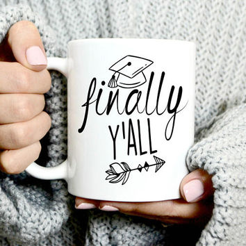Finally Y'all Graduation Mug - Graduation Gift - College Coffee Mug - Gift For College Student