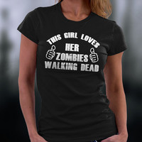 The Walking Dead, Walking Dead Tshirt, Walking Dead Zombies, This Girl Loves Her Zombies Walking Dead T Shirt